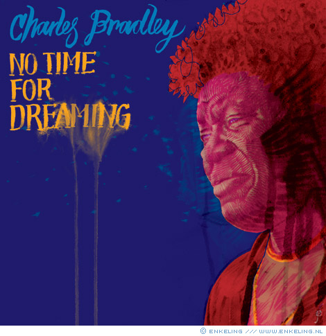 Charles Bradley, No Time For Dreaming, KindaMuzik, illustration, alternative cover, portrait, Enkeling, 2011