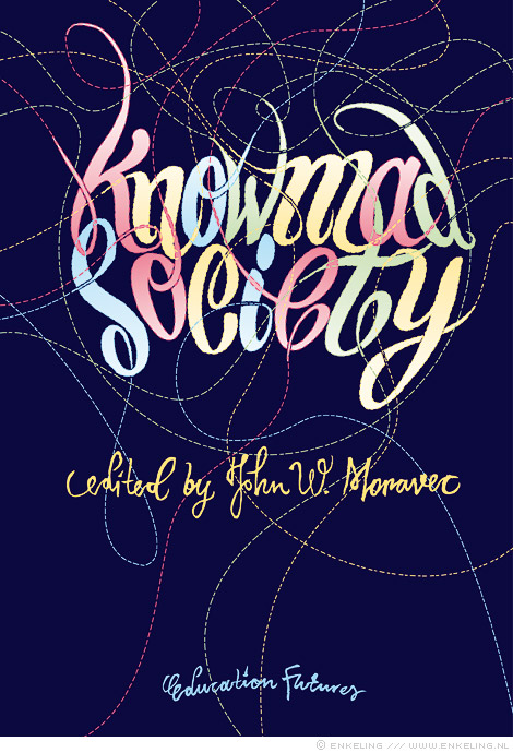knowmad society, book, cover, john moravec, knowledge, education, martine eyzenga, typography, Enkeling, 2013