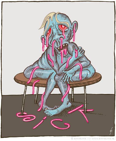 sick, ziek, malade, malaise, tekening, pus, etter, snot, van harte beterschap, Enkeling, 2013