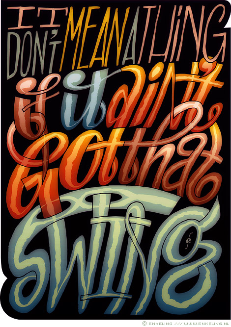it, don't, mean, a, thing, if, it, aint, got, that, swin, Duke, Ellington, quote, typography, lettering, schwing, Enkeling, 2013