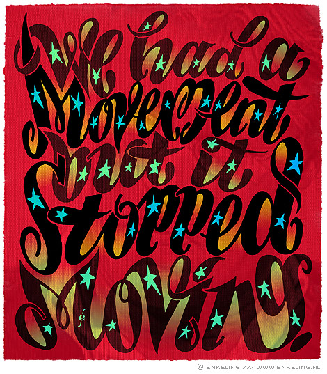 We Had A Movement But It Stopped Moving, typography, layers, Enkeling, 2009